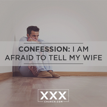 confessions I am afraid to tell my wife