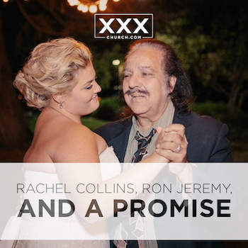 Rachel Collins, Ron Jeremy, and a Promise -blog
