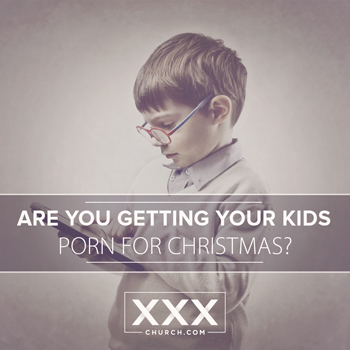 are-you-getting-your-kids-porn-4-christmas