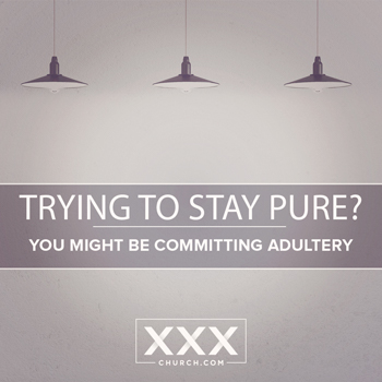trying-to-stay-pure-you-might-be-adultery-blog