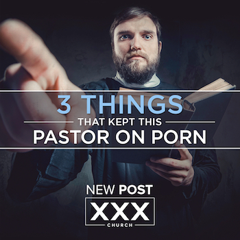 3-things-that-kept-this-pastor-on-porn-blog