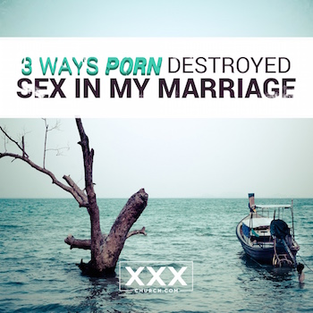 3-ways-porn-destroyed-sex-in-my-marriage
