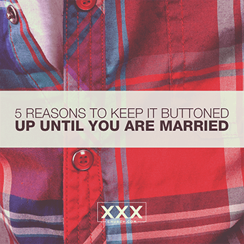 5-reasons-to-keep-it-buttoned-up-until-you-are-married-blog.png