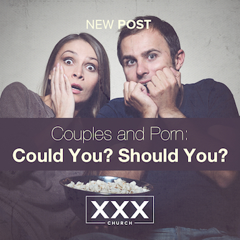 Couples and Porn- Could You-Should You-blog