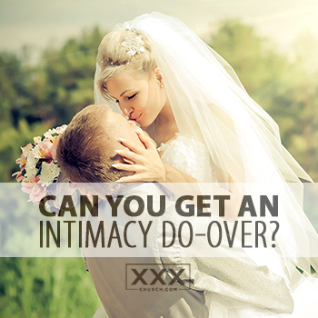 Can You Get an Intimacy Do-Over - Blog