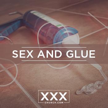 sex and glue blogpost