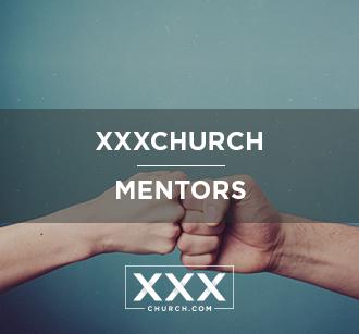 XXXchurch Mentors